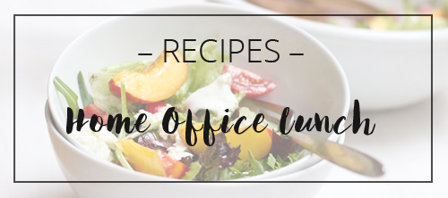 LOOK WHAT I MADE ... home office lunch recipes