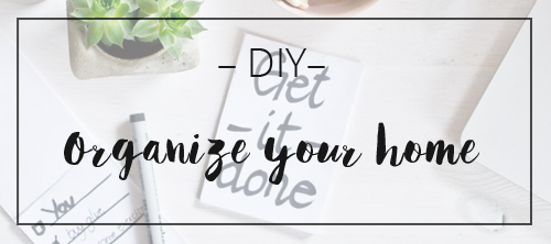 LOOK WHAT I MADE ... DIY Organize your home
