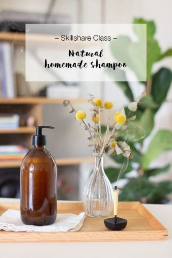 Skillshare Class: Homemade natural shampoo
