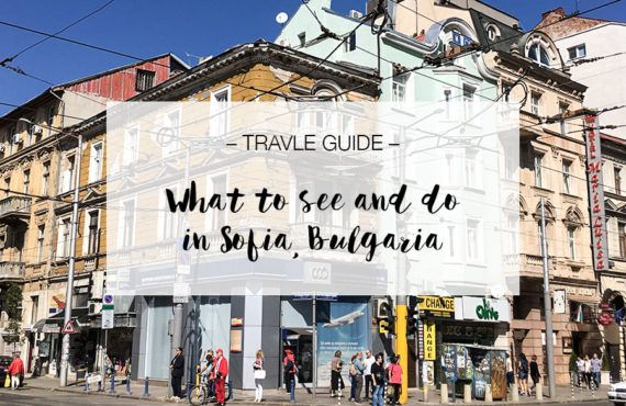 Sofia, Bulgaria: My personal travel guide for a short city…