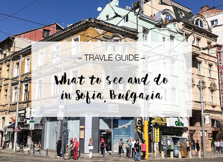 Sofia, Bulgaria, Travel Guide | LOOK WHAT I MADE ...