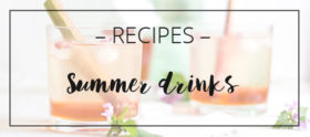 LOOK WHAT I MADE … Summer drink recipes